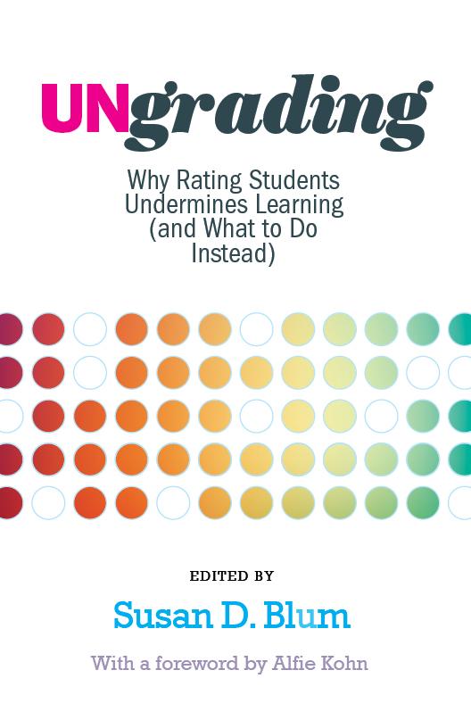 Ungrading Book Cover (Susan Blum, Editor